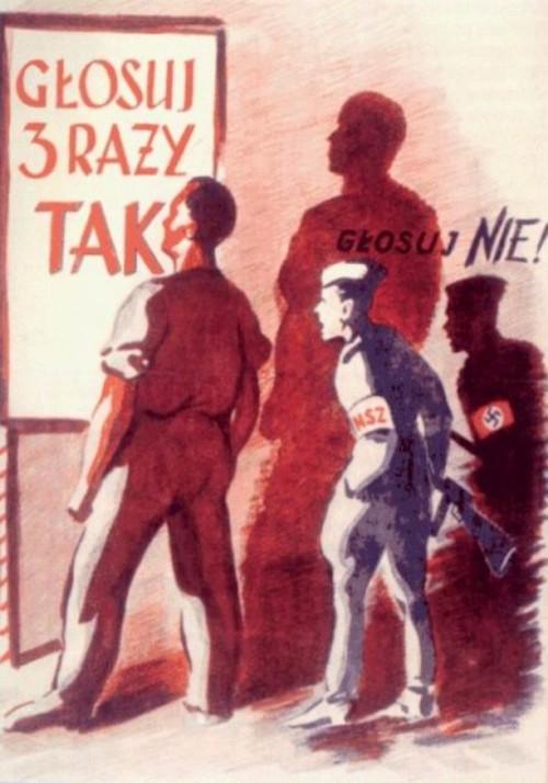 """Plakat propagandowy """"Głosuj 3x TAK"""" z referendum w 1946 roku"""